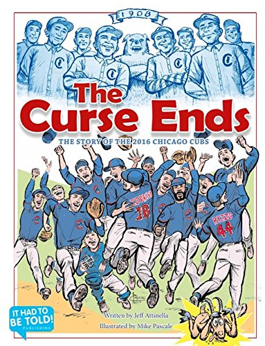 The Curse Ends: The story of the 2016 Chicago Cubs! (English Edition) por Jeff Attinella