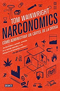 Narconomics par Tom Wainwright