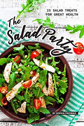 The Salad Party: 25 Salad Treats for Great Health (English Edition)