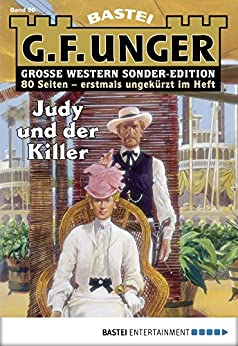 G. F. Unger Sonder-Edition 50 - Western: Judy und der Killer