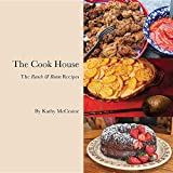 The Cook House: The Ranch & Reata Recipes
