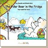 The Polar Bear in the Fridge (für Mädchen) - Gutschein für ein personalisierbares KINDERBUCH mit IHREM Kind in der Hauptrolle. Ein ganz persönliches Bilderbuch für Mädchen, ideal als Geschenk - inklusive eigener Widmung und persönlichen Illustrationen. In englischer Sprache