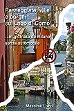 Passeggiate, ville e borghi sul Lago di Como: ...in giornata da Milano senza automobile