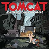 Songtexte von Tomcat - Something's Coming On Wrong