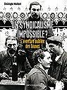 Un syndicalisme impossible ? : L'aventure oubliée des Jaunes, 1899-1914 par Maillard