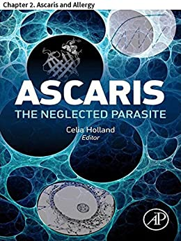 Ascaris: The Neglected Parasite: Chapter 2. Ascaris And Allergy por Luis Caraballo epub