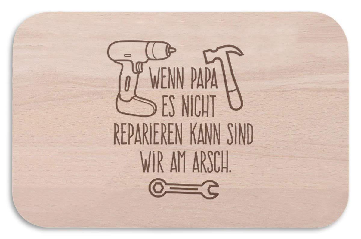 Frühstücksbrettchen - Wenn Papa es nicht reparieren kann sind wir am Arsch - Geschenk für Papa Vatertagsgeschenk - Brotzeit - lustige Geschenkidee für Väter 5