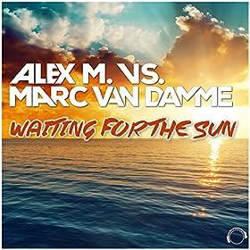 Alex M. vs. Marc van Damme-Waiting For The Sun