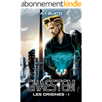 Chaestem : Les Origines - I: Une saga d'anticipation SF (Le Cycle des Espaces – livres de Hard Science Fiction Française…