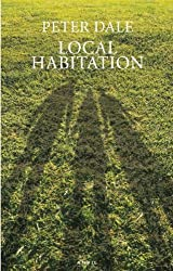 Local Habitation: A Sequence of Poems by Peter Dale (2009-06-18)