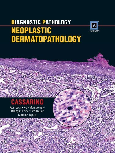 Diagnostic Pathology: Neoplastic Dermatopathology by Dr. David S. Cassarino M.D. Ph.D (2012-03-23)