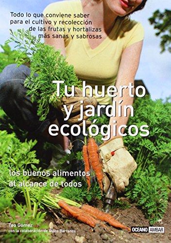 Tu huerto y jardín ecológicos