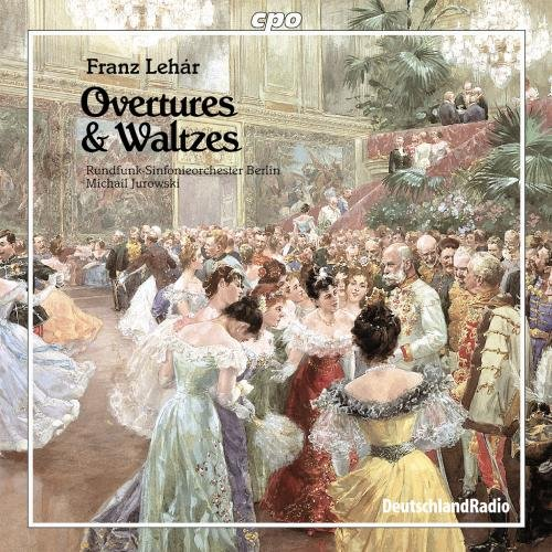 Franz Lehár: Overtures & Waltzes