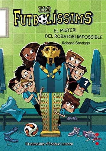 Els Futbolíssims 5: El misteri del robatori impossible (Los Futbolísimos) por Roberto Santiago