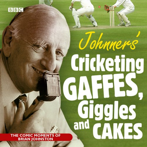 Johnners  Cricketing Gaffes, Giggles And Cakes (BBC Audio)