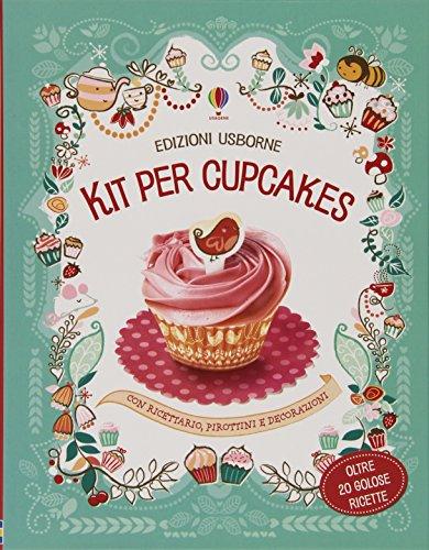 Kit per cupcakes. Ediz. illustrata