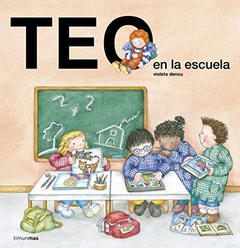 Teo en la escuela (Teo descubre el mundo) por Violeta Denou