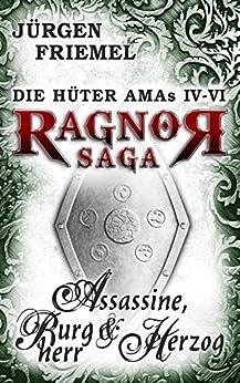 Assassine, Burgherr & Herzog: Die Hüter Amas 4-6 (Sammelband: Die Hüter Amas 2)