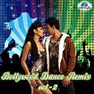 Bollywood Dance Remix, Vol. 2