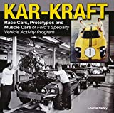 Kar Kraft: Race Cars, Prototypes and Muscle Cars of Ford s Specialty Vehicle Program