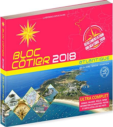 Bloc Côtier 2018 - Manche Atlantique, Guide nautique du plaisancier, cartographie marine et plans de port par Figaro nautisme