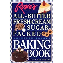 Rosie's Bakery: All Butter, Fresh Cream, Sugar Packed, No Holds Barred Baking Book by Judy Rosenberg (24-Apr-1998) Paperback