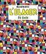 L'Elmer és únic