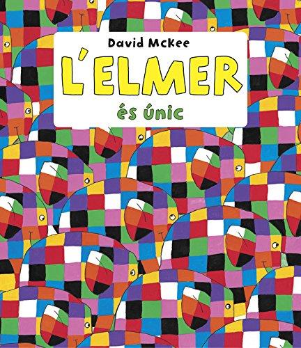 L'Elmer és únic (L'Elmer. Recopilatori d'àlbums il·lustrats) por David McKee