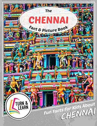 The Chennai Fact and Picture Book: Fun Facts for Kids About Chennai (Turn and Learn) (English Edition)