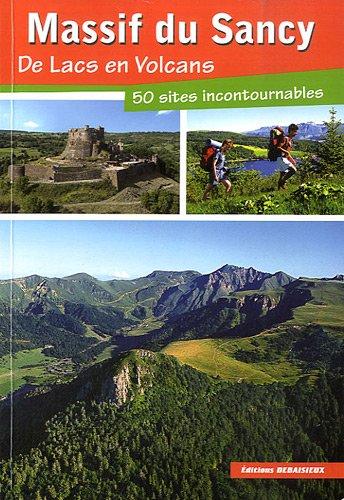 Massif du Sancy, de Lacs en Volcans, 50 Sites Incontournables
