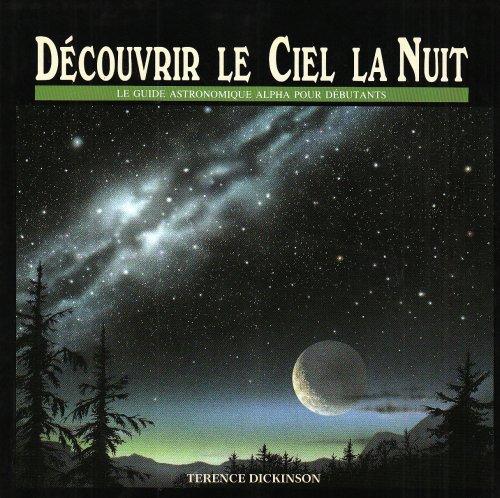 Découvrir le ciel la nuit par Terence Dickinson