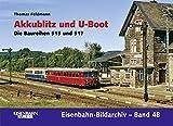 Akkublitz und Zigarre: Die Baureihen 515 und 517 (Eisenbahn-Bildarchiv)