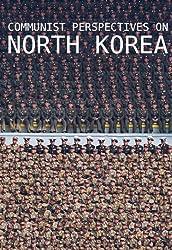 Communist Perspectives on North Korea