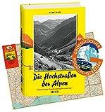 Die Hochstraßen der Alpen. Reprint der Originalausgabe von 1957 mit historischer Straßenkarte und Original-Aufkleber der
