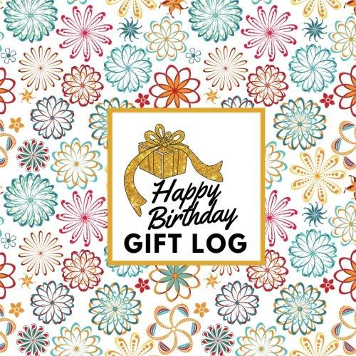 Happy Birthday Gift Log: Present Receipt Log  for birthday Keepsake Registry Recorder Journal (Birthday Gift Logs, Band 17) -