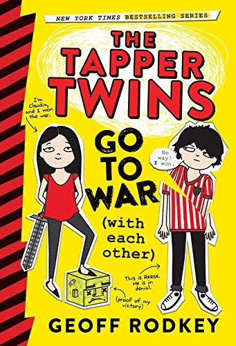 The Tapper Twins Go to War (With Each Other) by Geoff Rodkey (2016-05-03)