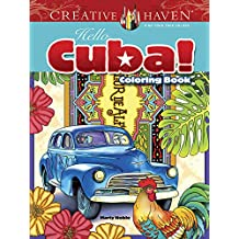 Creative Haven Hello Cuba! Coloring Book (Creative Haven Coloring Books)