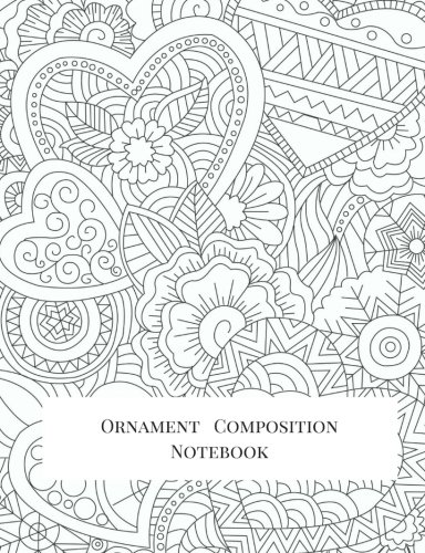 Ornament Composition Notebook: Big Composition Book, Journal, Cute Notebooks, Cool Notebooks, School Books (7.44 x 9.69) Large, Composition Notebook College Ruled Paper, 100 Sheets (Ornament Crafts For Kids)