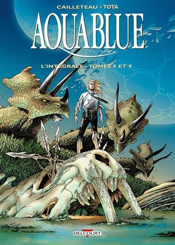 Aquablue (8-9) : Aquablue : l'intégrale. Tomes 8 et 9