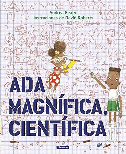 Ada Magnífica, científica (Pequeños creativos) por Andrea Beaty