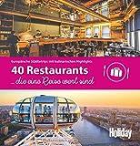 HOLIDAY Reisebuch: 40 Restaurants, die eine Reise wert sind: Europäische Städtetrips mit kulinarischen Highlights