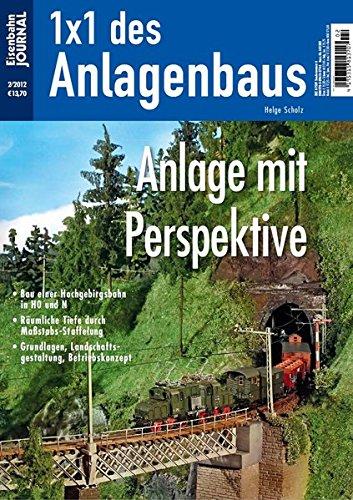Anlage mit Perspektive - Eisenbahn Journal - 1 x 1 des Anlagenbaus 2-2012