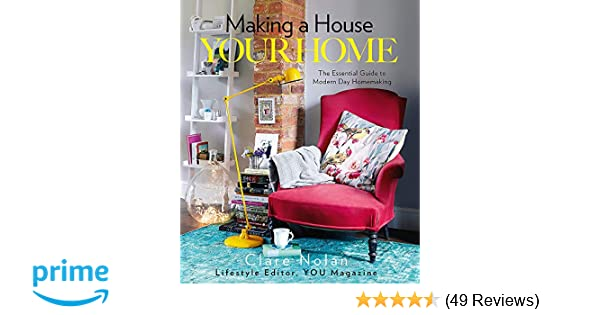 Making A House Your Home Amazoncouk Clare Nolan Books