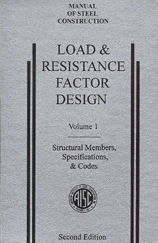 AISC Manual of Steel Construction: Load and Resistance Factor Design, Second Edition, LRFD, 2nd Edition, (Volume 1: Structural Members, Specifications, & Codes), (1994) by AISC Manual Committee (1998) Hardcover