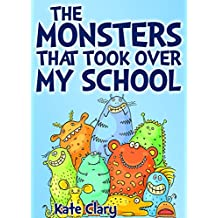 The Monsters That Took Over My School