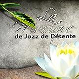La Musique de Jazz de Détente - Guitare Acoustique, Piano Music for Relaxation, Bandes Sonores, Anti Stress, Musique Classique et les Meilleures Chansons