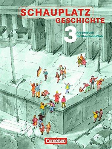 Schauplatz Geschichte - Rheinland-Pfalz / Band 3: 9. Schuljahr - Schülerbuch,