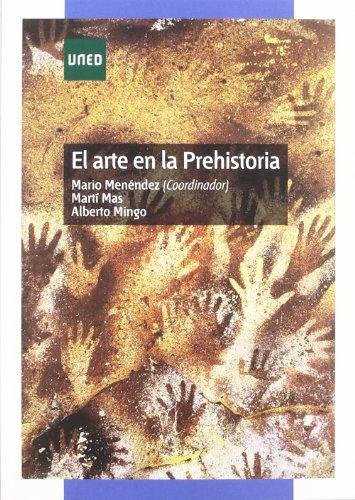 El Arte En La Prehistoria (GRADO) por Mario MENÉNDEZ FERNÁNDEZ