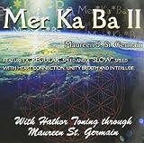 Merkaba II & Unity Breath With Hathor Toning Through Maureen St Germain