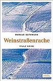 Weinstraßenrache (Pfalz Krimi)